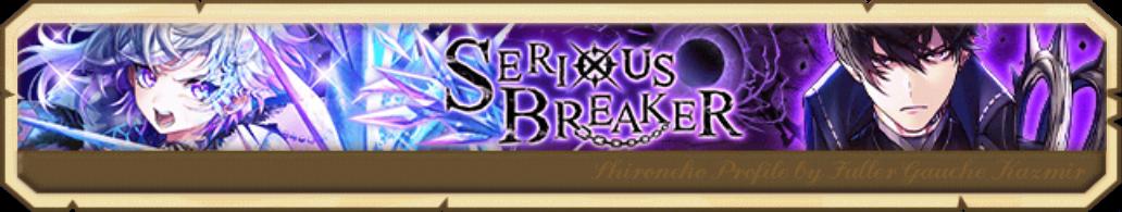 SERIOUS BREAKER